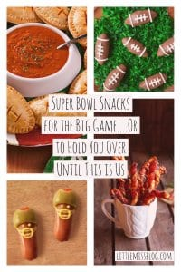 Super Bowl Snacks for the big game! Or to hold you over until This is Us littlemissblog.com