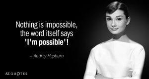 Audrey Hepburn Impossible Quote