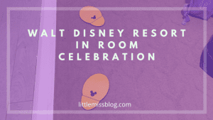 In Room Celebration at Walt Disney World