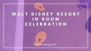 In Room Celebration at Walt Disney World