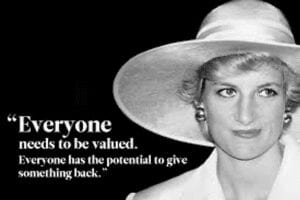 Everyone Needs To Be Valued Quote Princess Diana International Women's Day