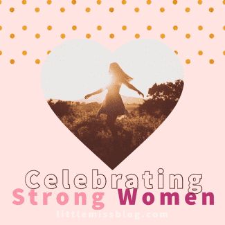 Celebrating Strong Women