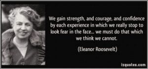 Gaining Strength Quote Strong Women Eleanor Roosevelt