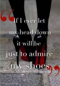 Admire my shoes quote