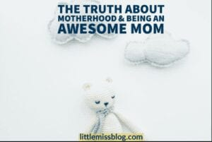The Truth About Motherhood & Being An Awesome Mom feature