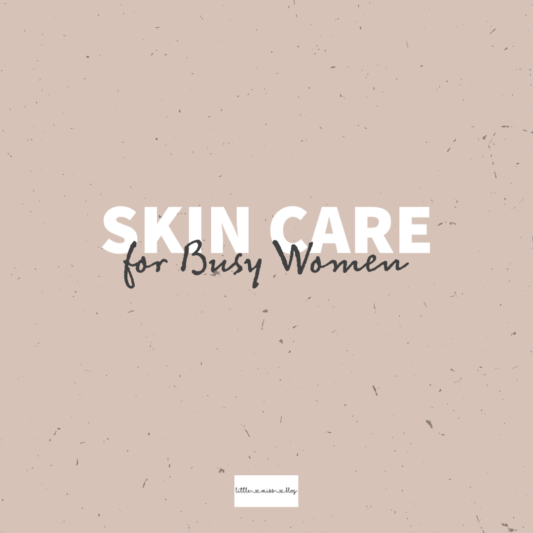 Skin Care for Busy Women