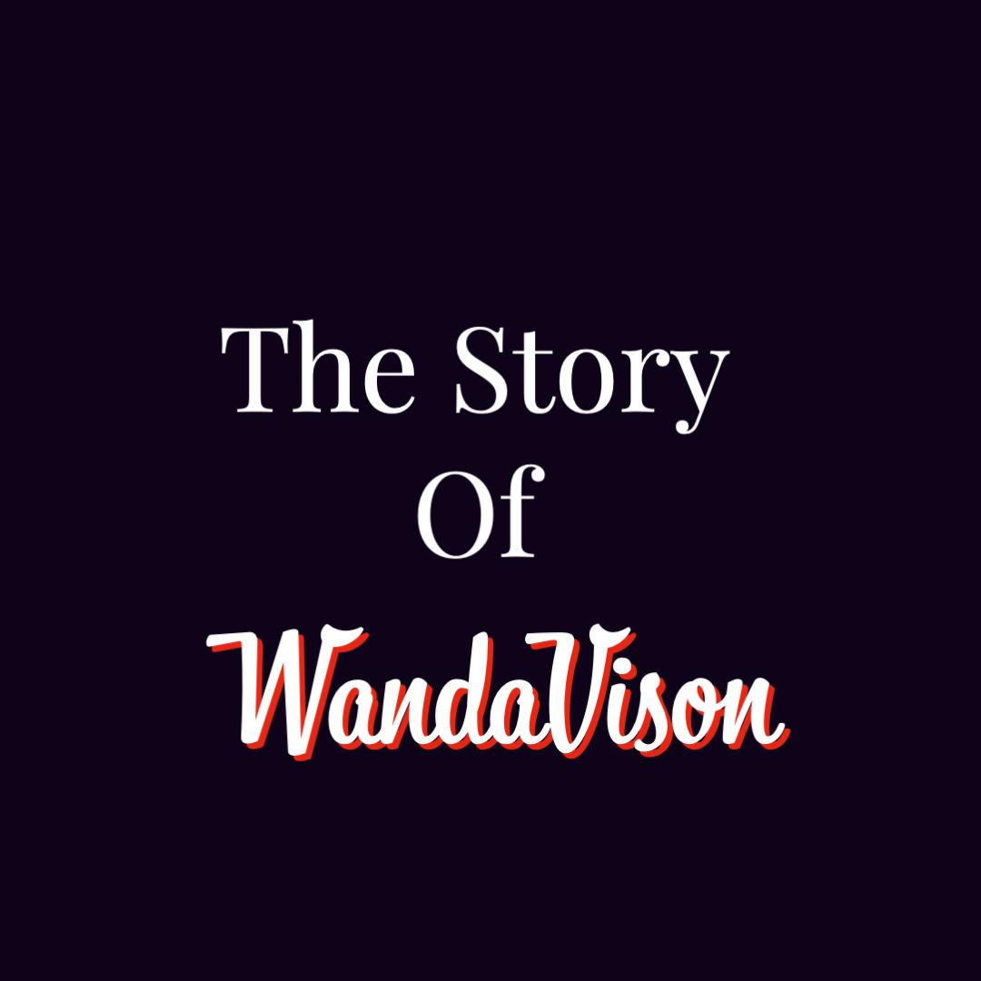 Story of WandaVision